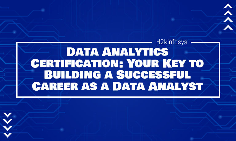 Data Analytics Certification: Your Key to Building a Successful Career as a Data Analyst