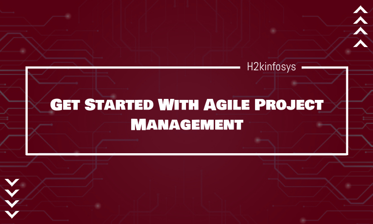 Get Started With Agile Project Management