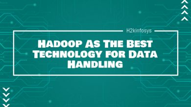 Photo of Hadoop As The Best Technology for Data Handling