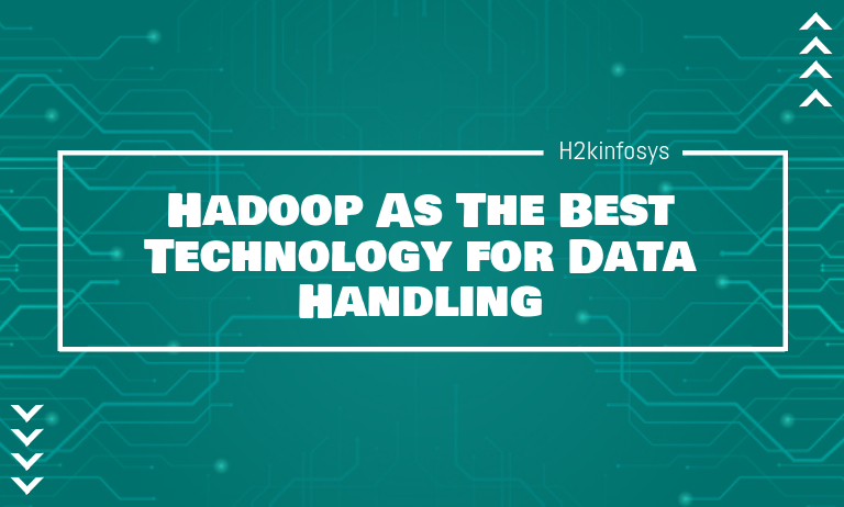 Hadoop As The Best Technology for Data Handling