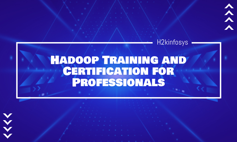 Hadoop Training and Certification for Professionals