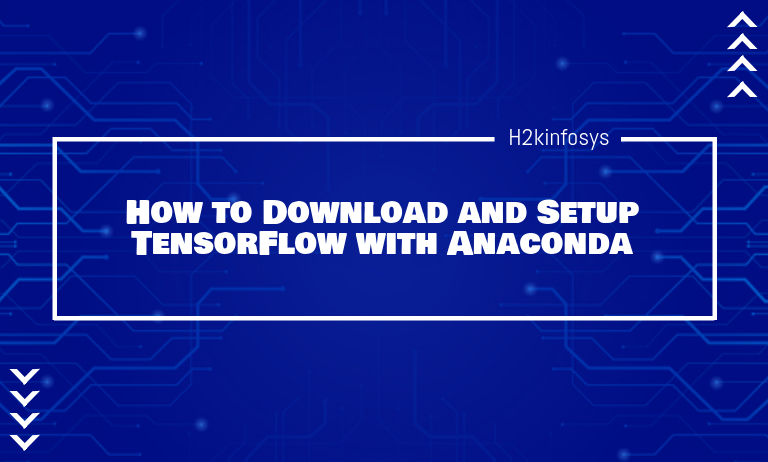 Download and Setup TensorFlow with Anaconda