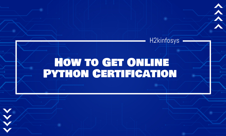 How to Get Online Python Certification - h2kinfosys