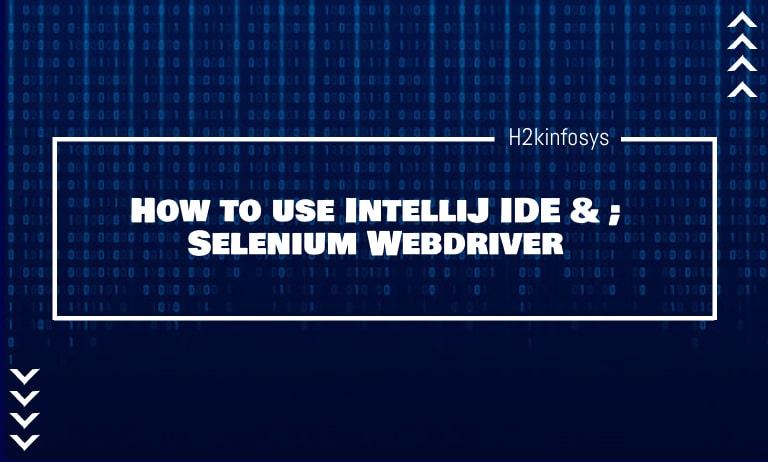 How-to-use-IntelliJ-IDE-amp_-Selenium-Webdriver-min
