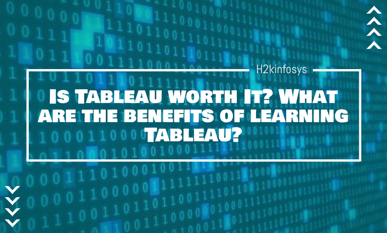 Is Tableau worth It? What are the benefits of learning Tableau?