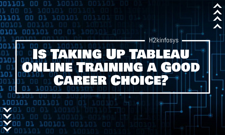 Is Taking Up Tableau Online Training a Good Career