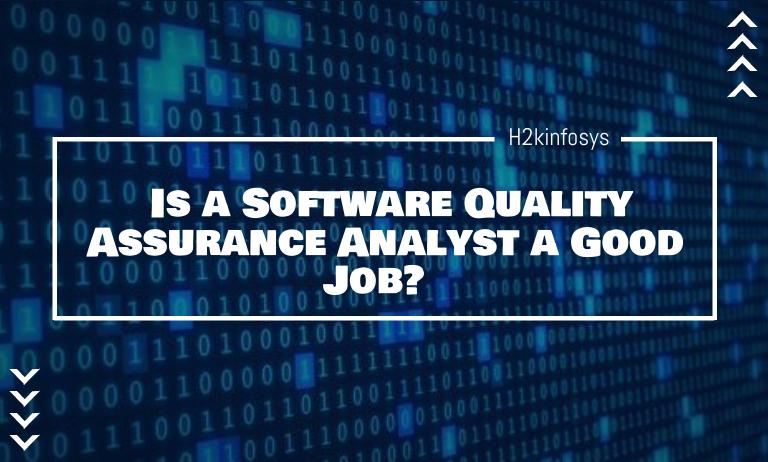 Is a Software Quality Assurance Analyst a Good Job