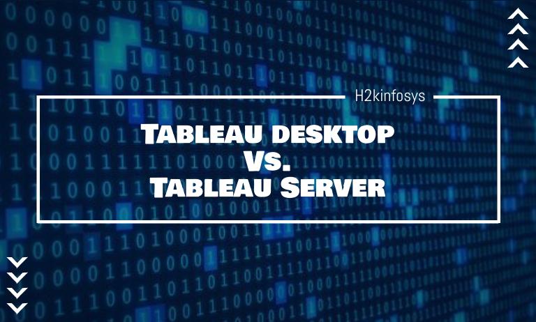 Tableau desktop Vs. Tableau Server