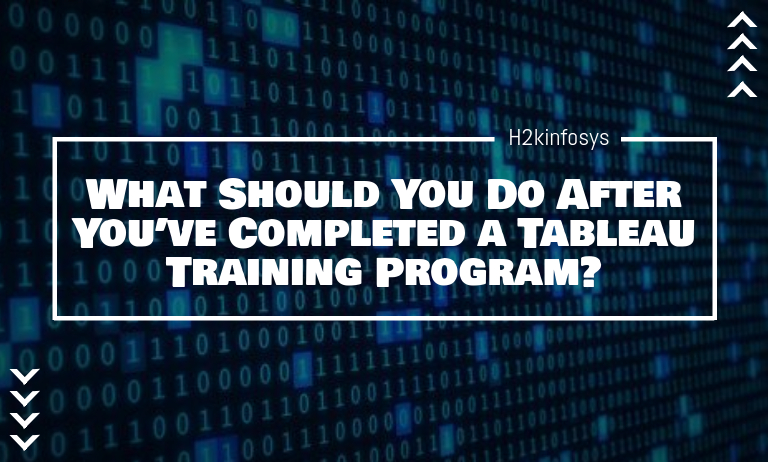 What Should You Do After You've Completed a Tableau Training Program?