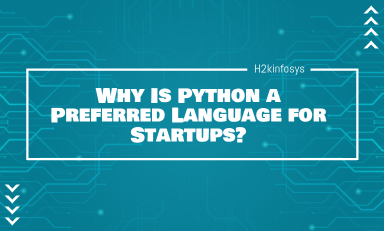 Why Is Python a Preferred Language for Startups? - h2kinfosys