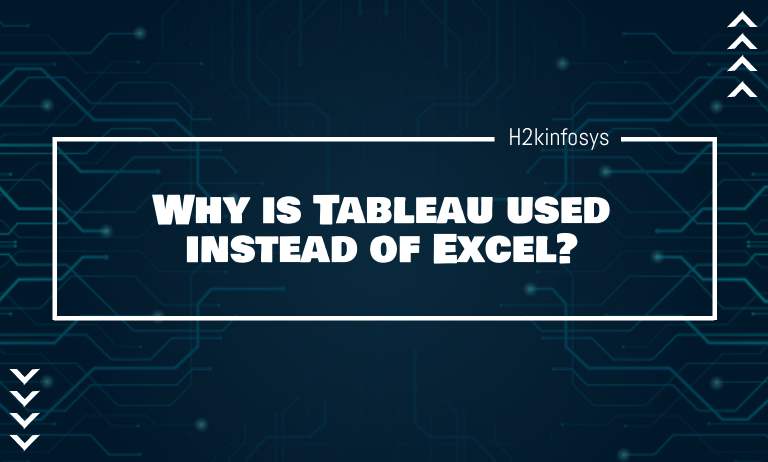 Why is Tableau used instead of Excel? - h2kinfosys