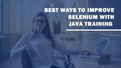 Photo of Best Ways to Improve Selenium with Java Training