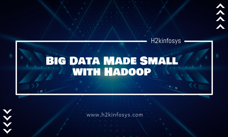Big Data Made Small with Hadoop