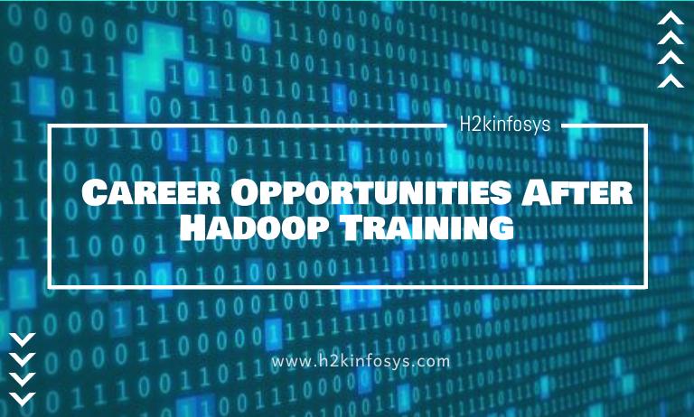 Career Opportunities After Hadoop Training