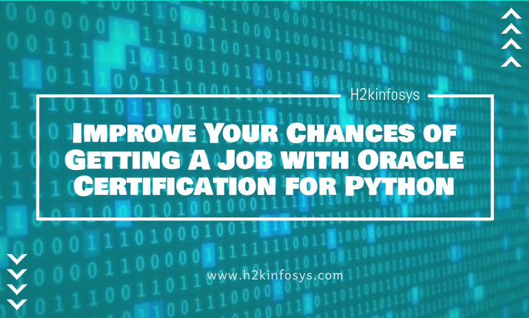 Improve Your Chances of Getting A Job with Oracle Certification for Python