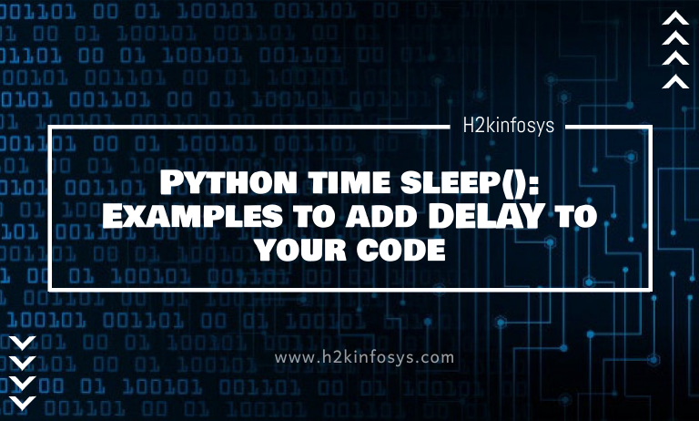 Python time sleep: Examples to add DELAY to your code