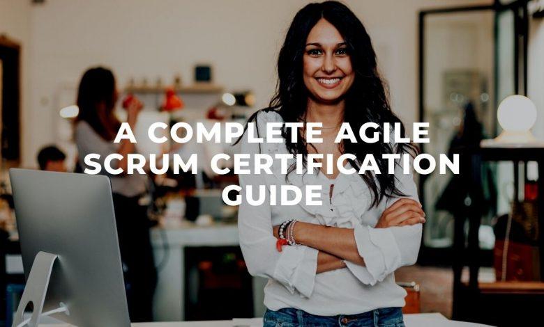 A Complete Agile Scrum Certification Guide