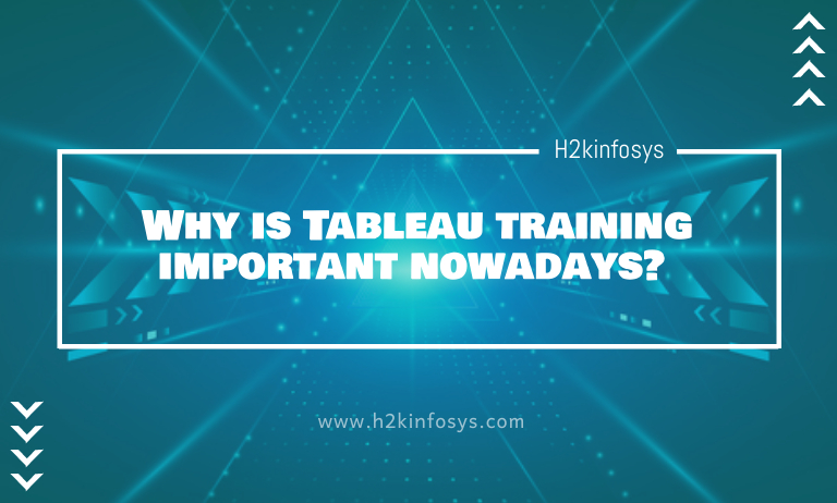 Why is Tableau training important nowadays?