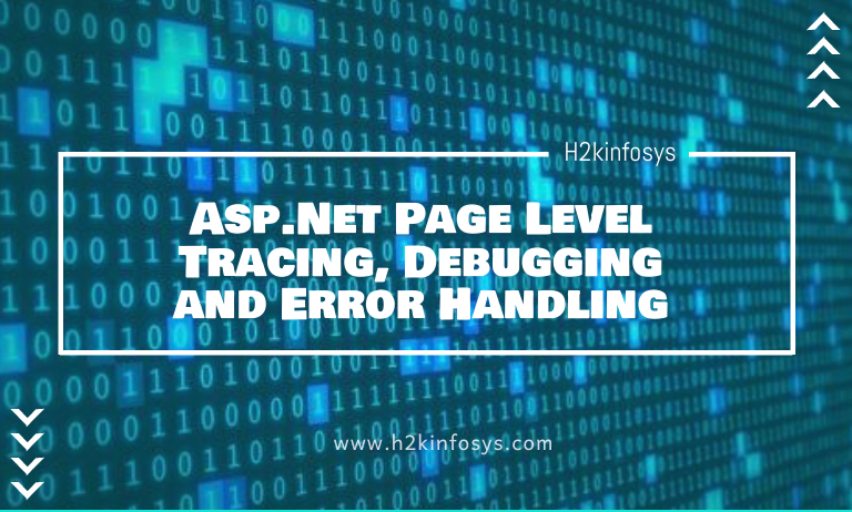 Asp.Net Page Level Tracing, Debugging and Error Handling