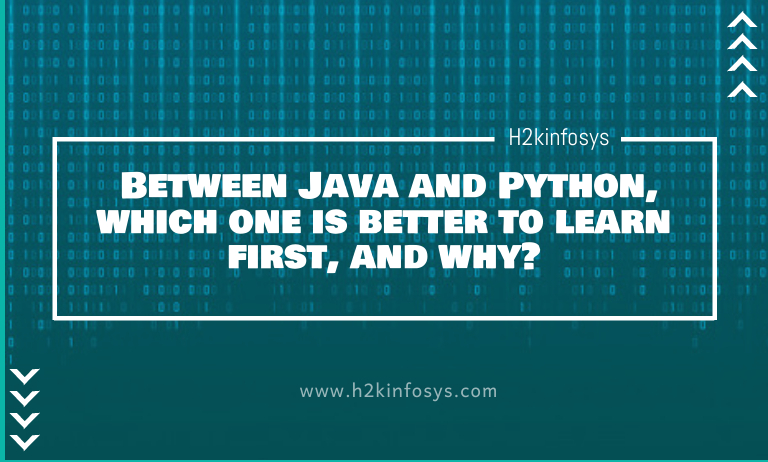 Between Java and Python, which one is better to learn first, and why?