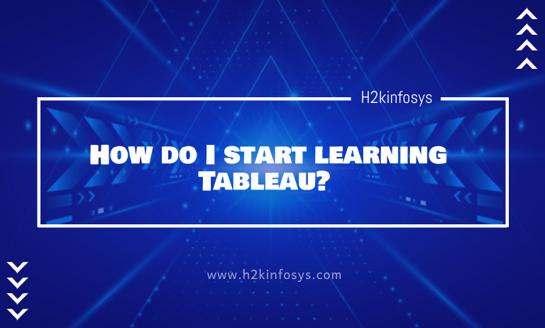 How do I start learning Tableau?