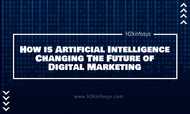 How is Artificial Intelligence Changing The Future of Digital Marketing