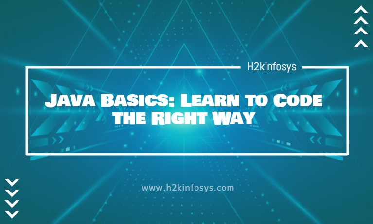 Java Basics Learn to Code the Right Way