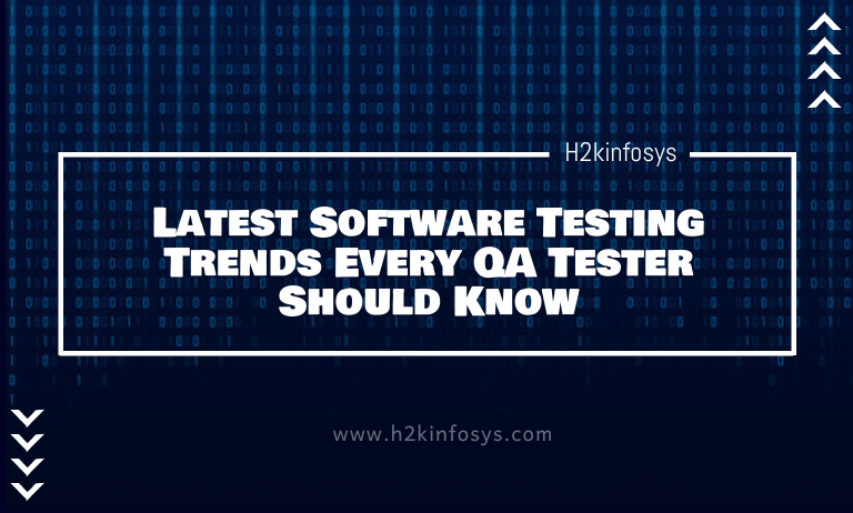 Latest Software Testing Trends Every QA Tester Should Know