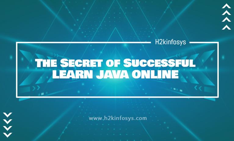 The Secret of Successful LEARN JAVA ONLINE