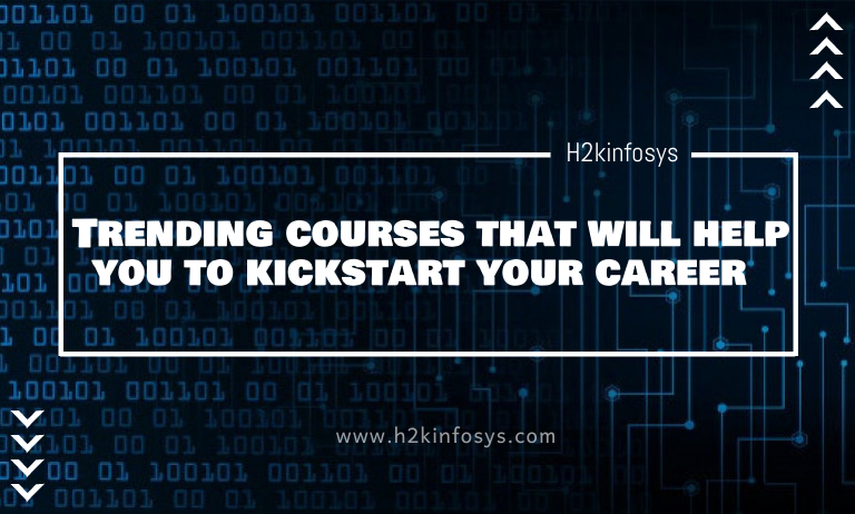 Trending courses that will help you to kickstart your career