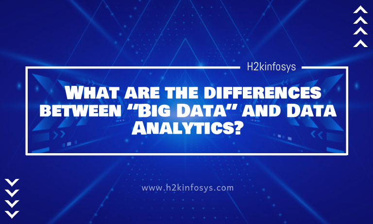 "What are the differences between ""Big Data"" and Data Analytics"