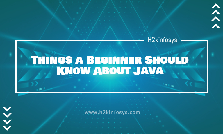 Things a Beginner Should Know About Java