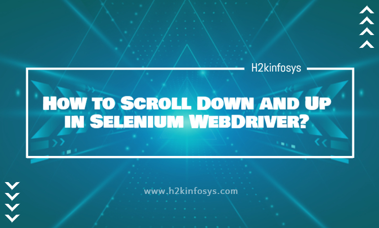 How to Scroll Down and Up in Selenium WebDriver