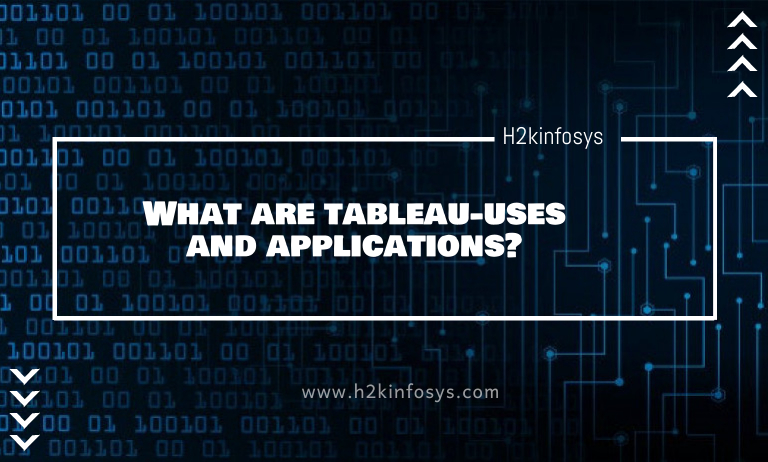 What are tableau-uses and applications?