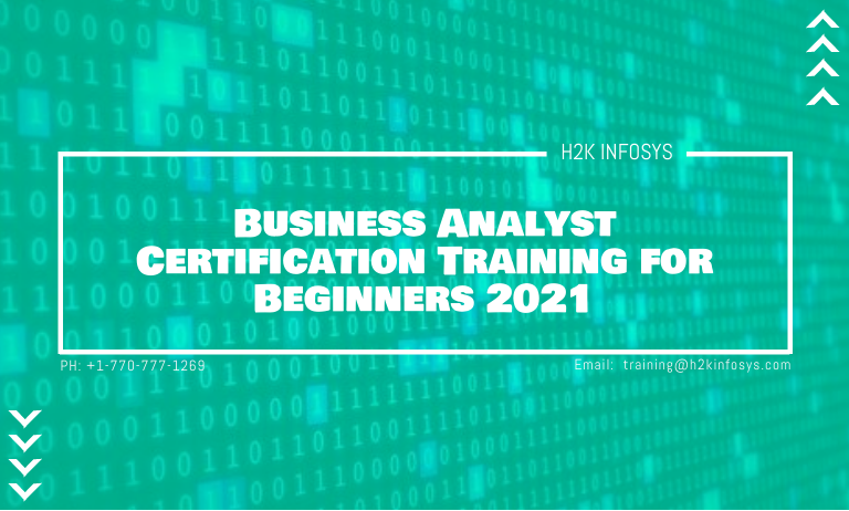 Business Analyst Certification Training for Beginners 2021