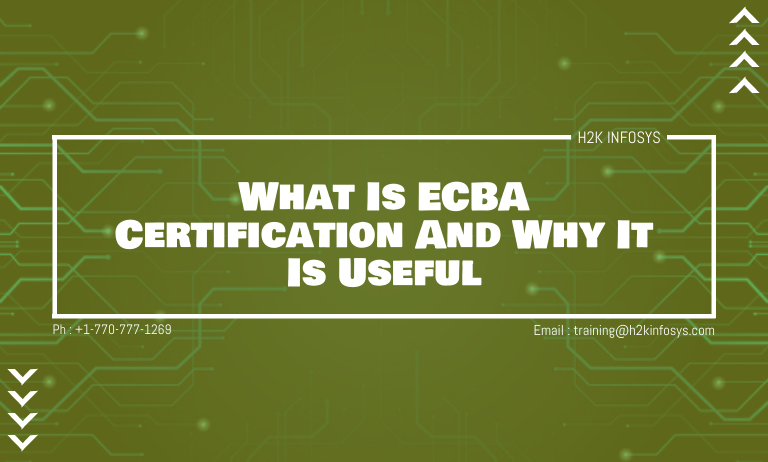 What Is ECBA Certification And Why It Is Useful