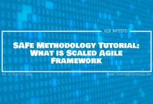Photo of SAFe Methodology Tutorial: What is Scaled Agile Framework