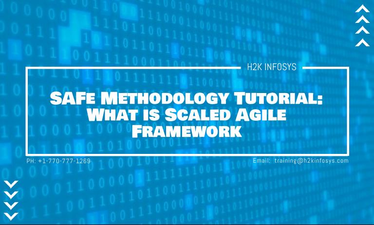 SAFe Methodology Tutorial What is Scaled Agile Framework
