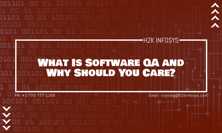 WHAT IS SOFTWARE QA AND WHY SHOULD YOU CARE