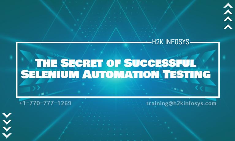 The Secret of Successful Selenium Automation Testing