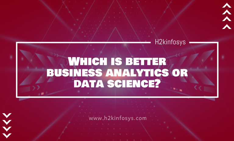 Which is better business analytics or data science