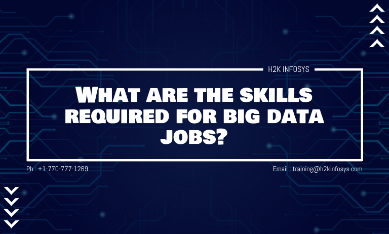 What are the skills required for big data jobs?