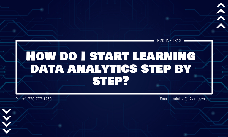 How do I start learning data analytics step by step?