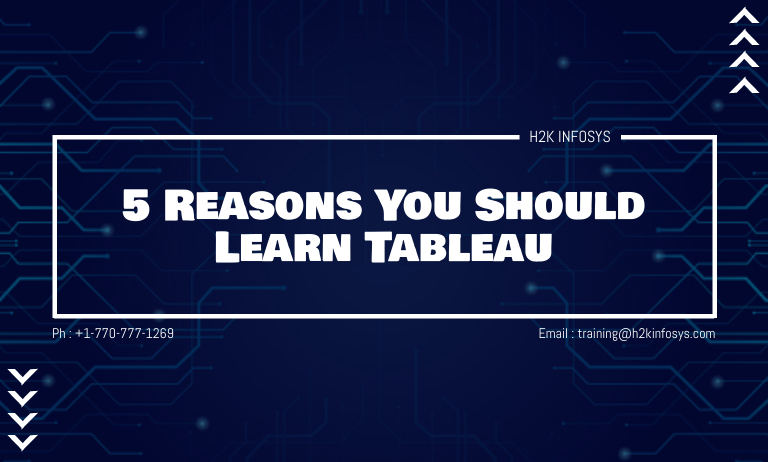 5 Reasons You Should Learn Tableau