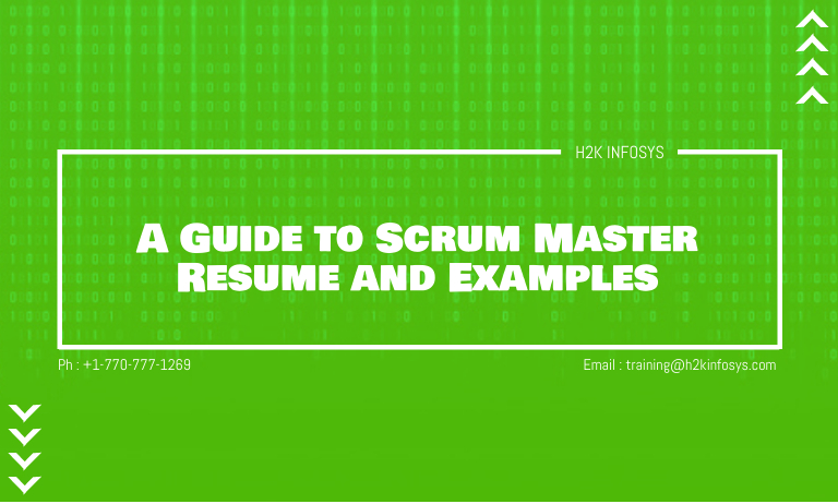 A Guide to Scrum Master Resume and Examples