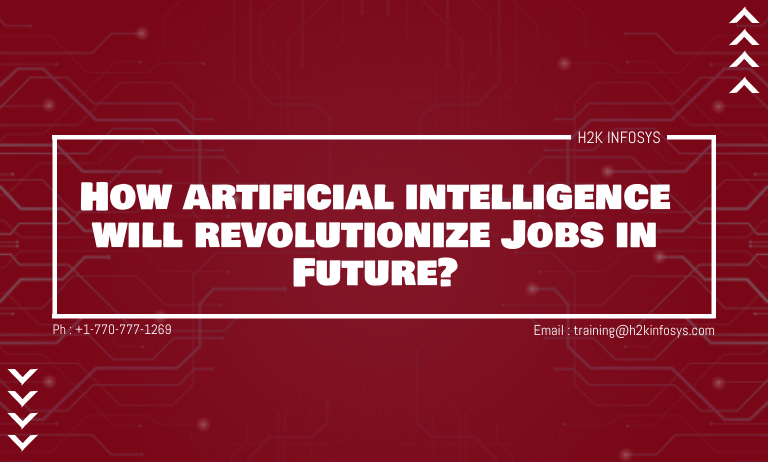 How artificial intelligence will revolutionize Jobs in Future