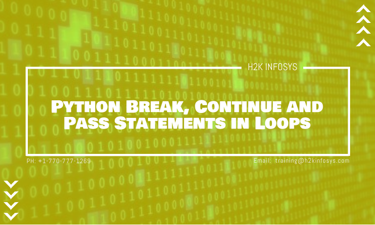 Python Break, Continue and Pass Statements in Loops