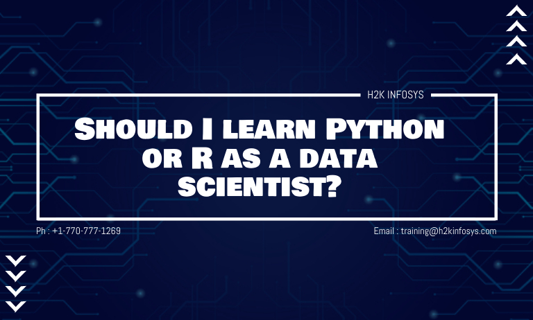 Should I learn Python or R as a data scientist?