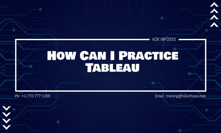 How Can I Practice Tableau