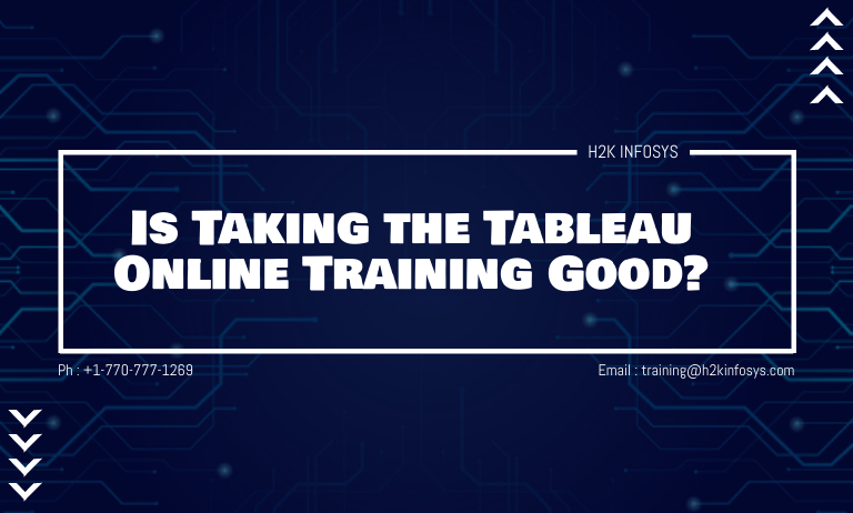 Is Taking the Tableau Online Training Good?
